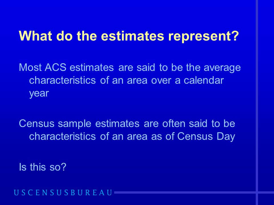 What do the estimates represent.
