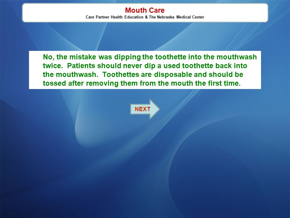 Description: Mouth Care This module is going to review some