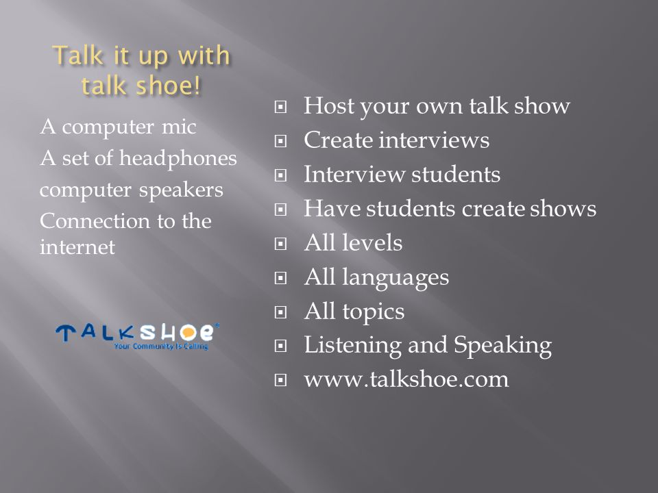 Talk it up with talk shoe.