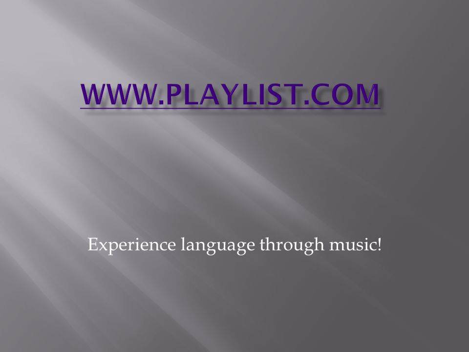 Experience language through music!