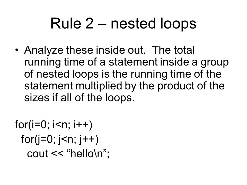 Rule 2 – nested loops Analyze these inside out.