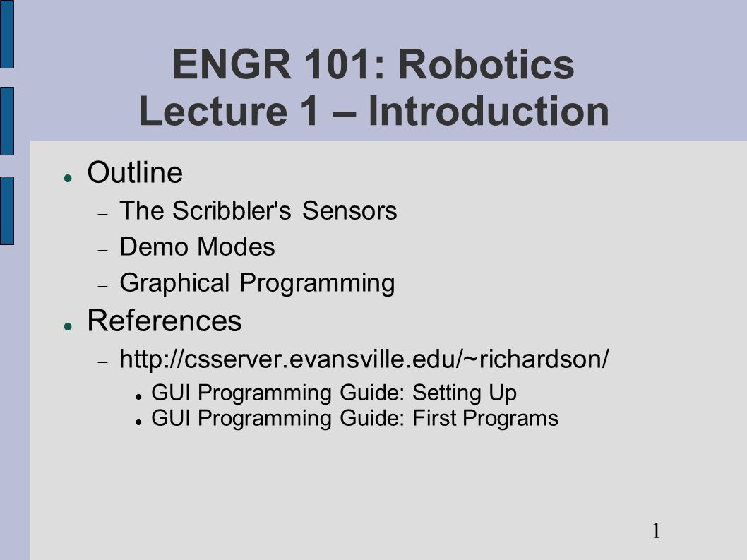 Engr 101 Robotics Lecture 1 Introduction Outline The