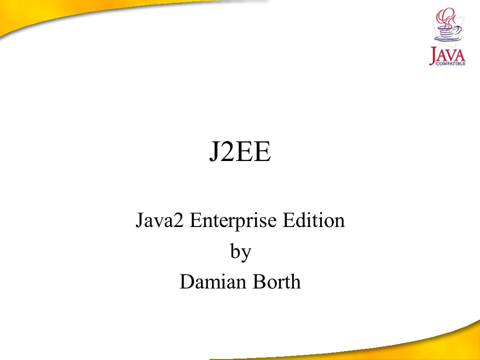 J2EE Java2 Enterprise Edition by Damian Borth