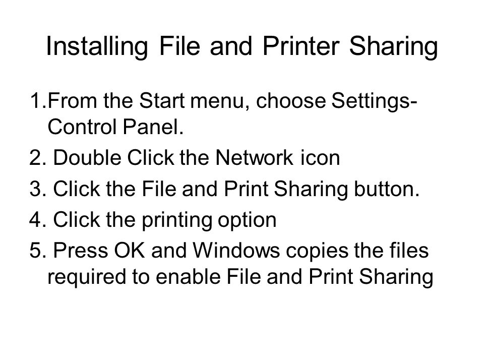 Installing File and Printer Sharing 1.From the Start menu, choose Settings- Control Panel.