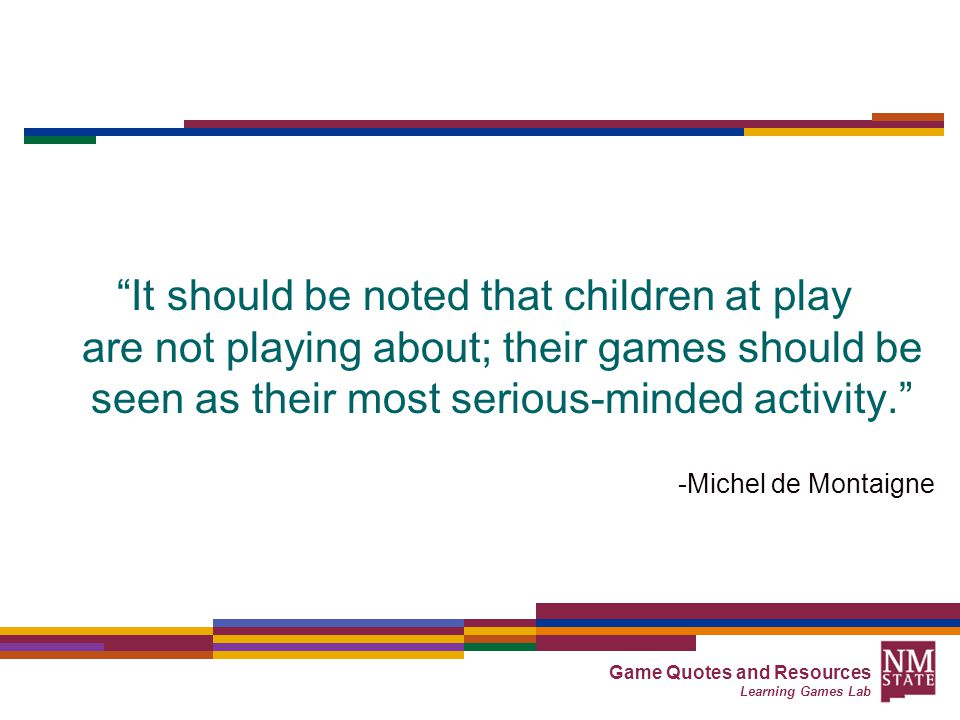 Game Quotes And Resources Learning Games Lab Why Learning Games