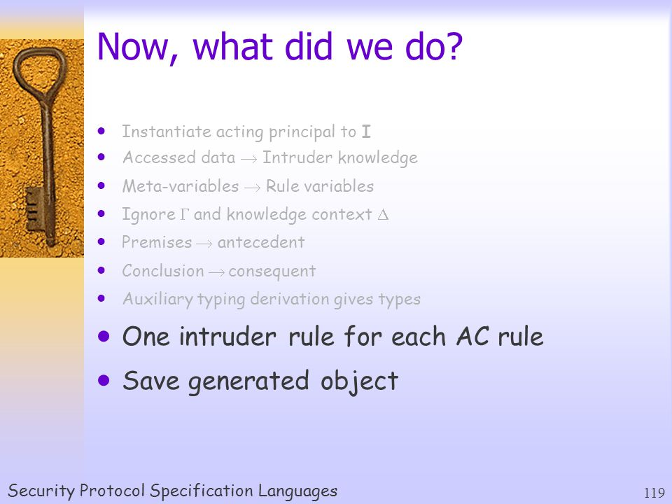 Security Protocol Specification Languages 119 Now, what did we do.