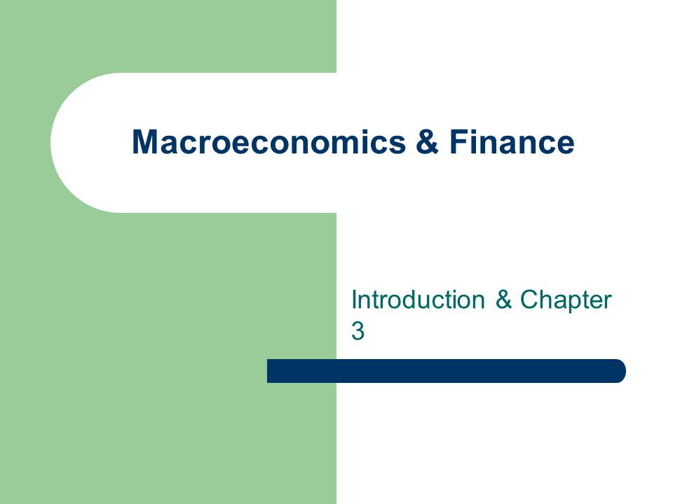 Macroeconomics & Finance Introduction & Chapter 3