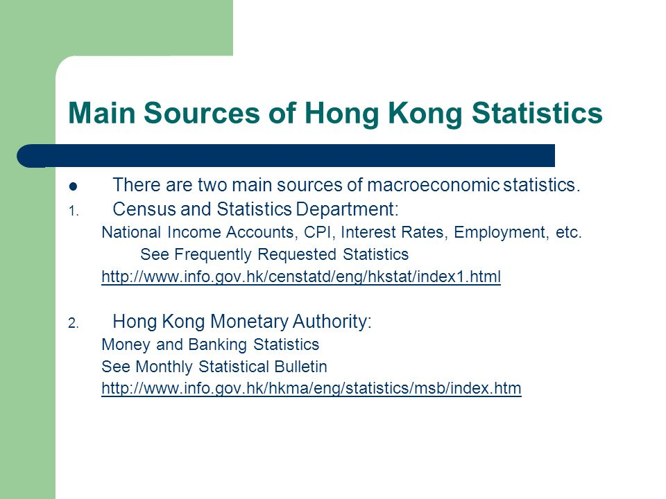 Main Sources of Hong Kong Statistics There are two main sources of macroeconomic statistics.
