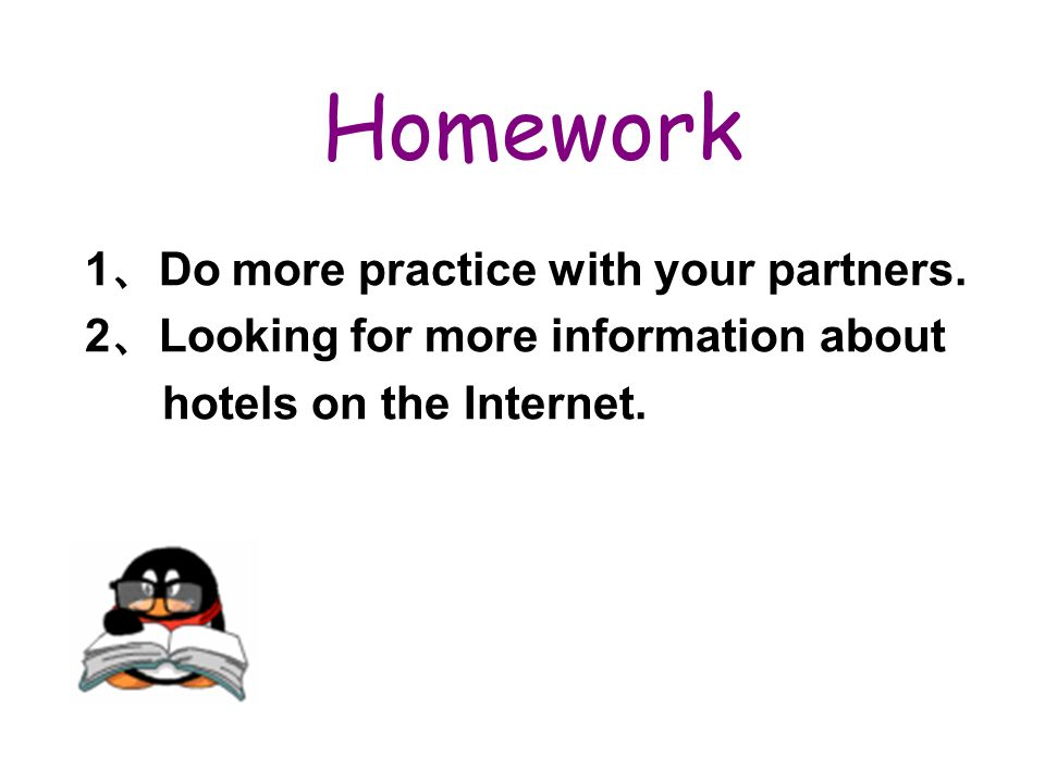 Homework 1 、 Do more practice with your partners.
