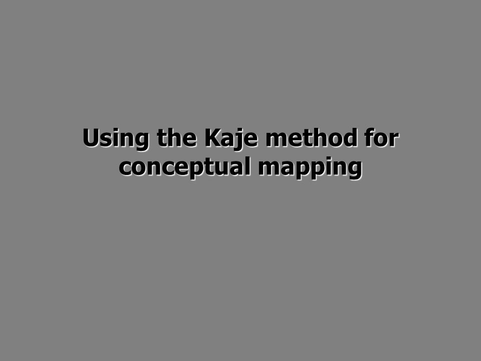 Using the Kaje method for conceptual mapping