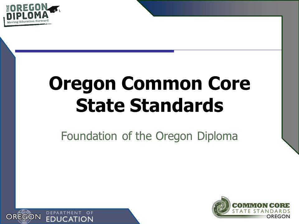 Oregon Common Core State Standards Foundation of the Oregon Diploma