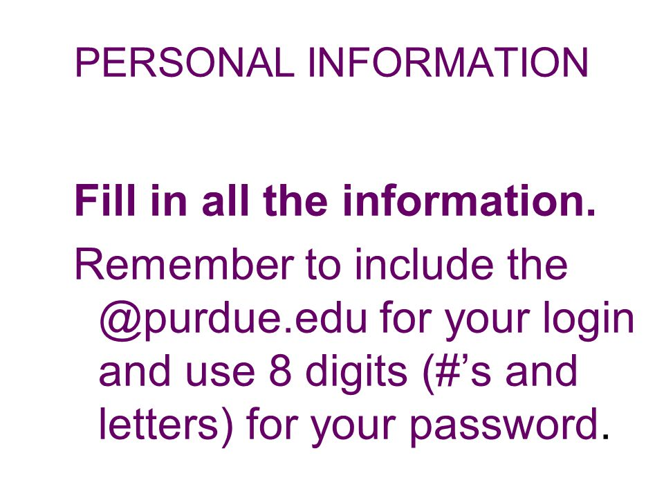 PERSONAL INFORMATION Fill in all the information.