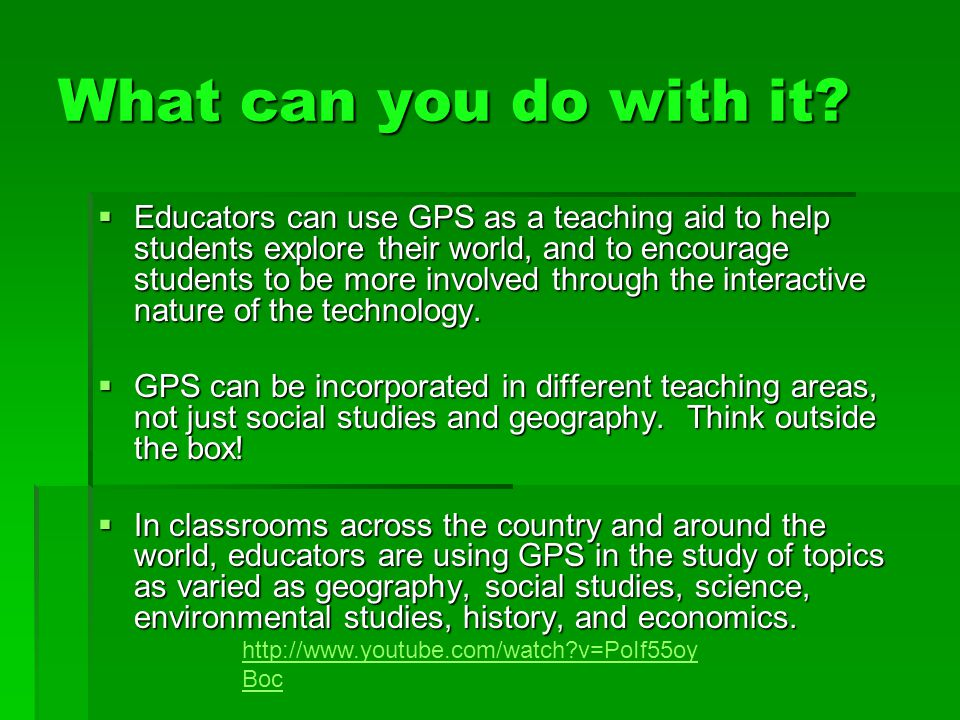 Teaching with GPS  GPS helps students and educators engage in studies that promote critical thinking, integrated learning, and multiple intelligences, at any grade level.