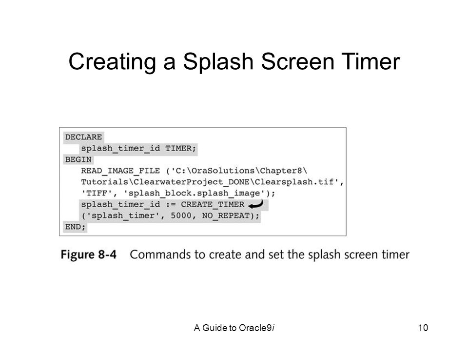 A Guide to Oracle9i10 Creating a Splash Screen Timer