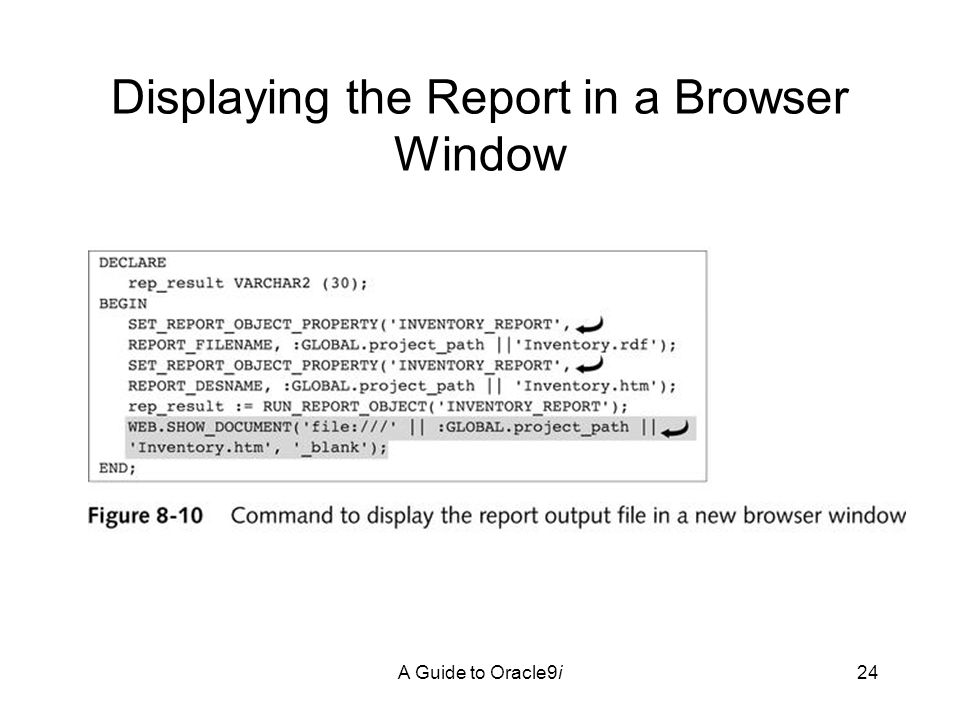 A Guide to Oracle9i24 Displaying the Report in a Browser Window