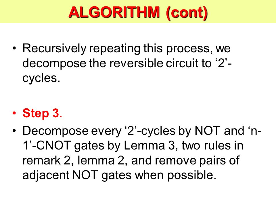 Recursively repeating this process, we decompose the reversible circuit to '2'- cycles.
