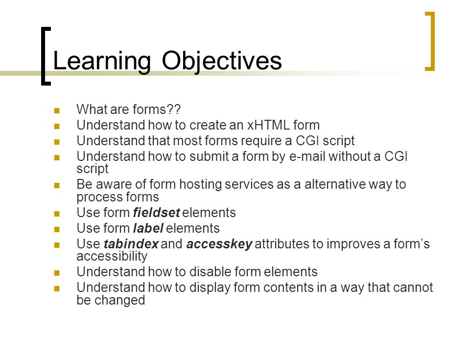 Learning Objectives What are forms .