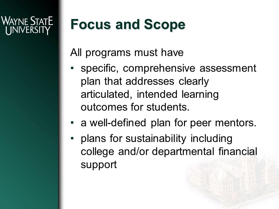 Focus and Scope All programs must have specific, comprehensive assessment plan that addresses clearly articulated, intended learning outcomes for students.