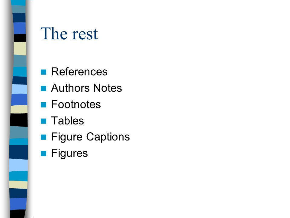 The rest References Authors Notes Footnotes Tables Figure Captions Figures