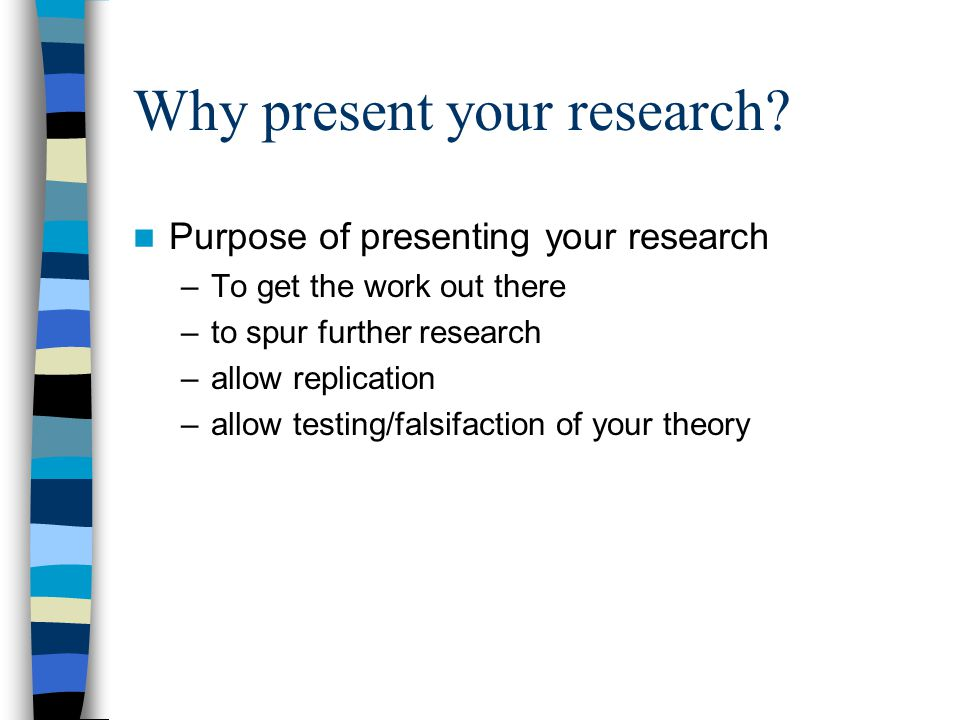 Why present your research.