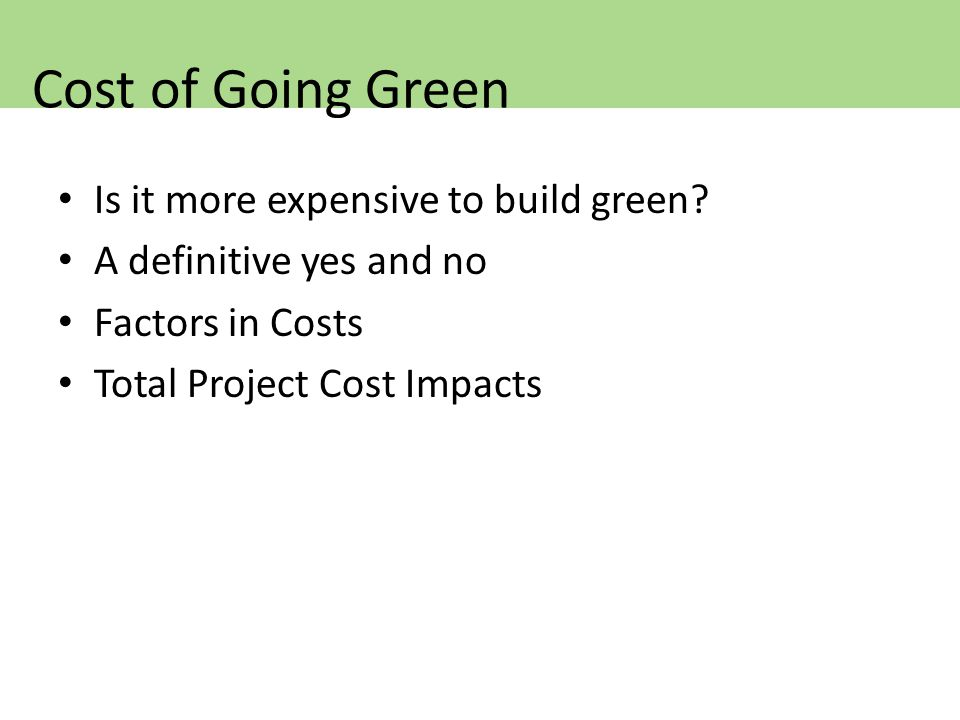Is it more expensive to build green.