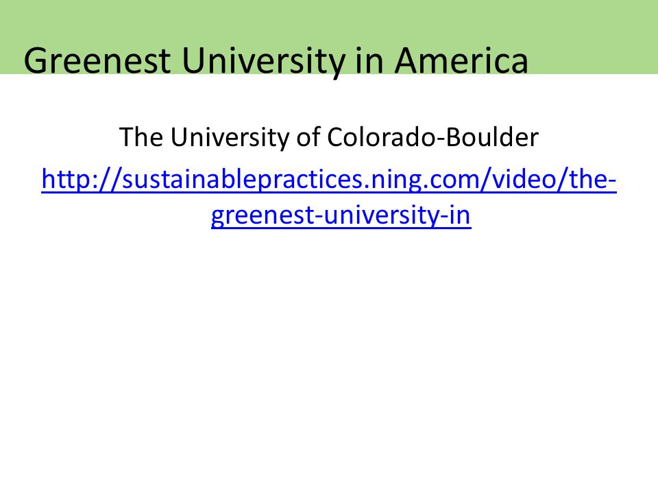 The University of Colorado-Boulder   greenest-university-in Greenest University in America