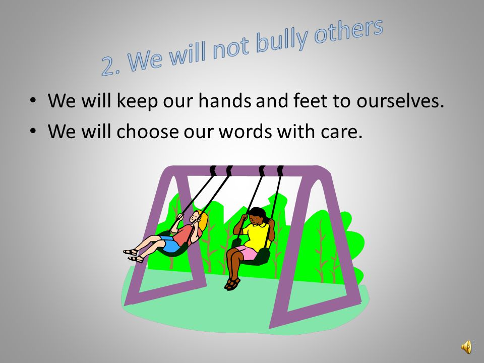 Bullying is…. actions meant to hurt someone's body or feelings , like hitting, spreading rumors or leaving someone out.