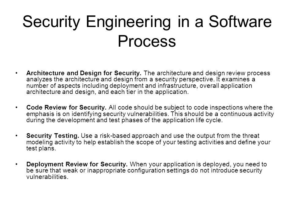 Security Engineering in a Software Process Architecture and Design for Security.