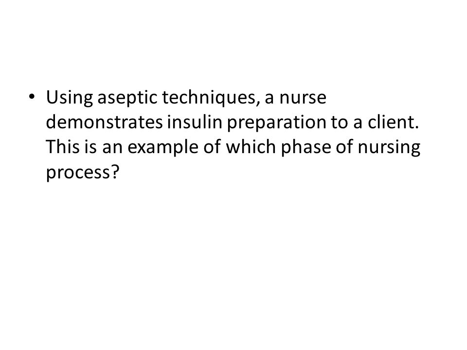 Using aseptic techniques, a nurse demonstrates insulin preparation to a client.