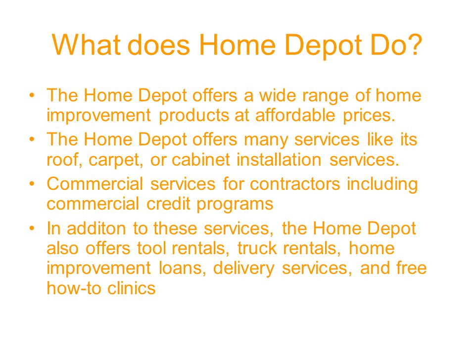 "Home Depot ""You can do it, we can help""  Company Background"