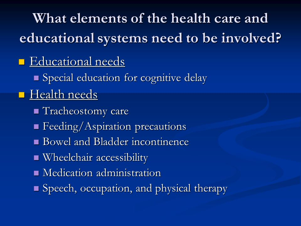 What elements of the health care and educational systems need to be involved.