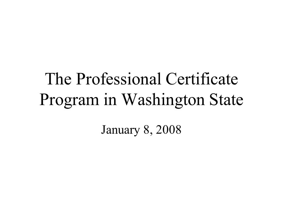 The Professional Certificate Program In Washington State January 8