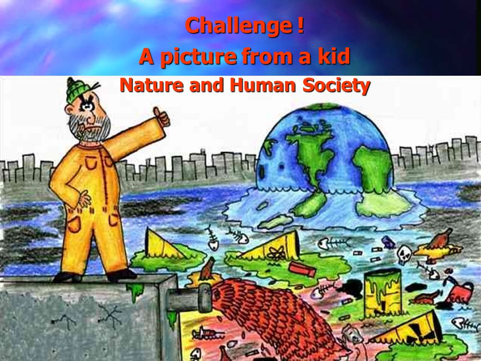 Yan Challenge ! A picture from a kid Nature and Human Society