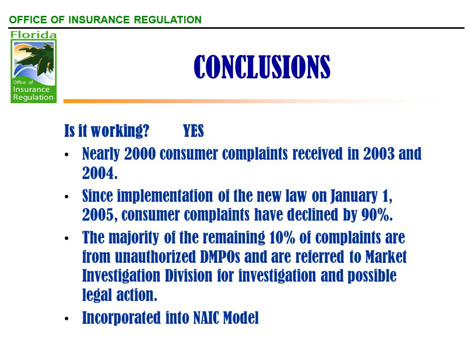 OFFICE OF INSURANCE REGULATION CONCLUSIONS Is it working.