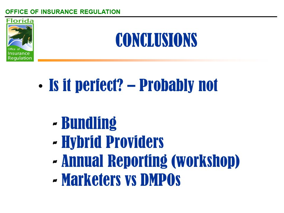 OFFICE OF INSURANCE REGULATION CONCLUSIONS Is it perfect.