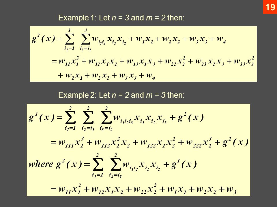 19 Example 1: Let n = 3 and m = 2 then: Example 2: Let n = 2 and m = 3 then: