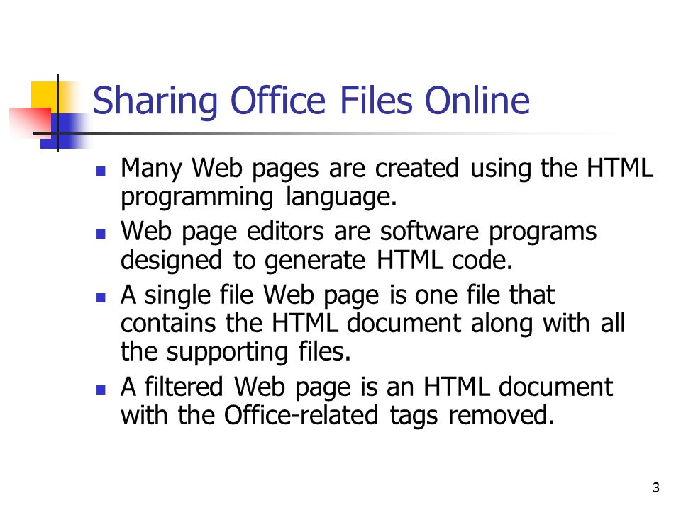 3 Sharing Office Files Online Many Web pages are created using the HTML programming language.