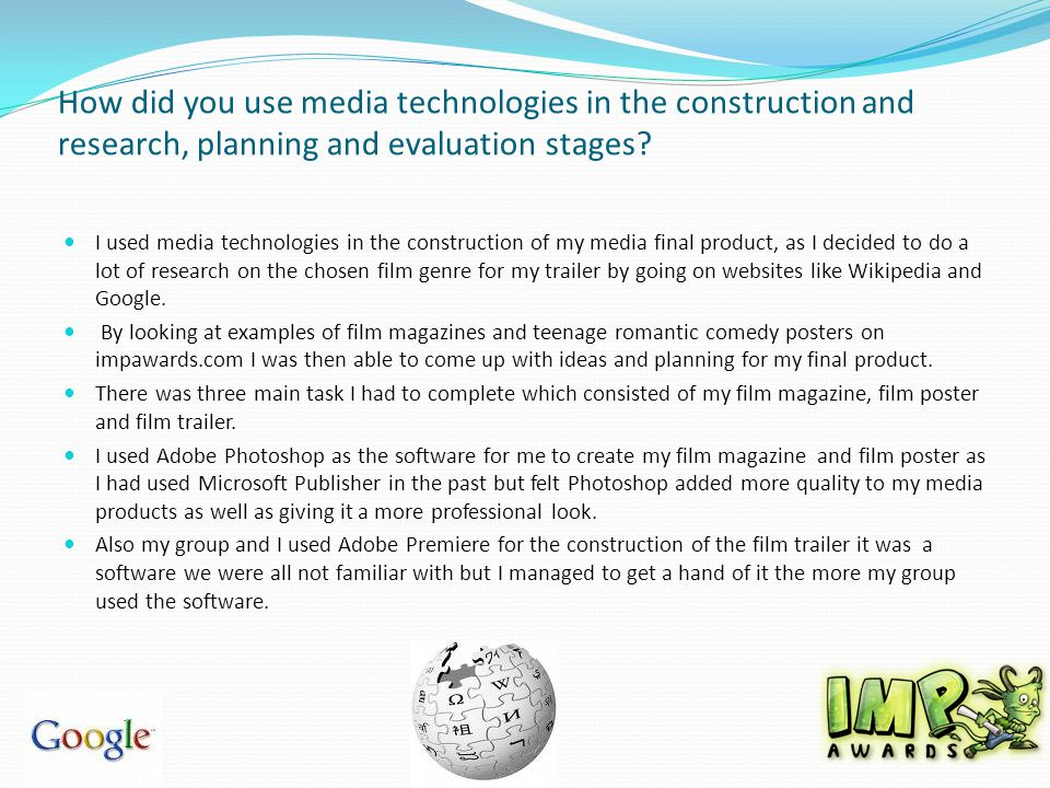How did you use media technologies in the construction and research, planning and evaluation stages.