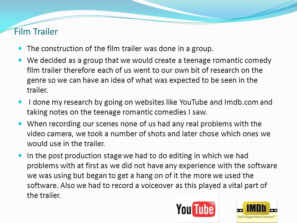 Film Trailer The construction of the film trailer was done in a group.