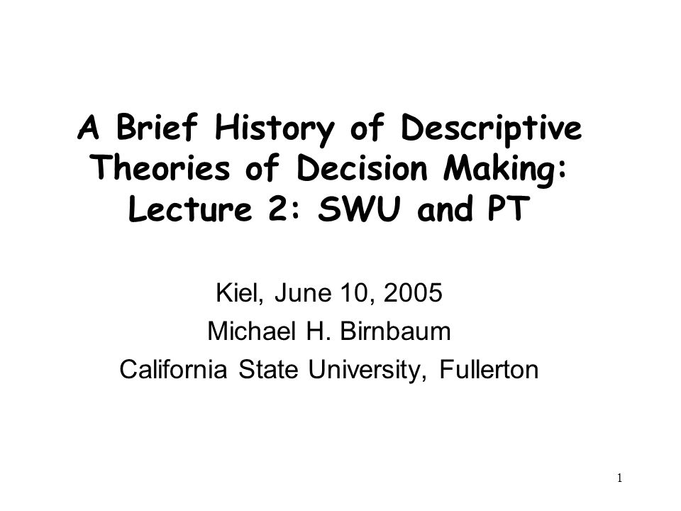1 A Brief History Of Descriptive Theories Decision Making Lecture 2 SWU And