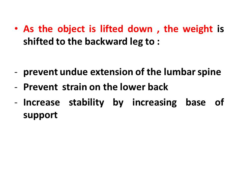Steps of lifting from a shelf Stand stride with wide base of support.
