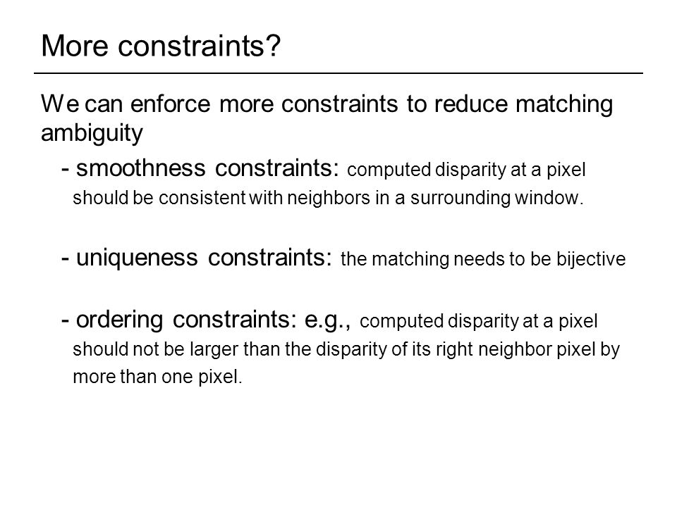 More constraints.