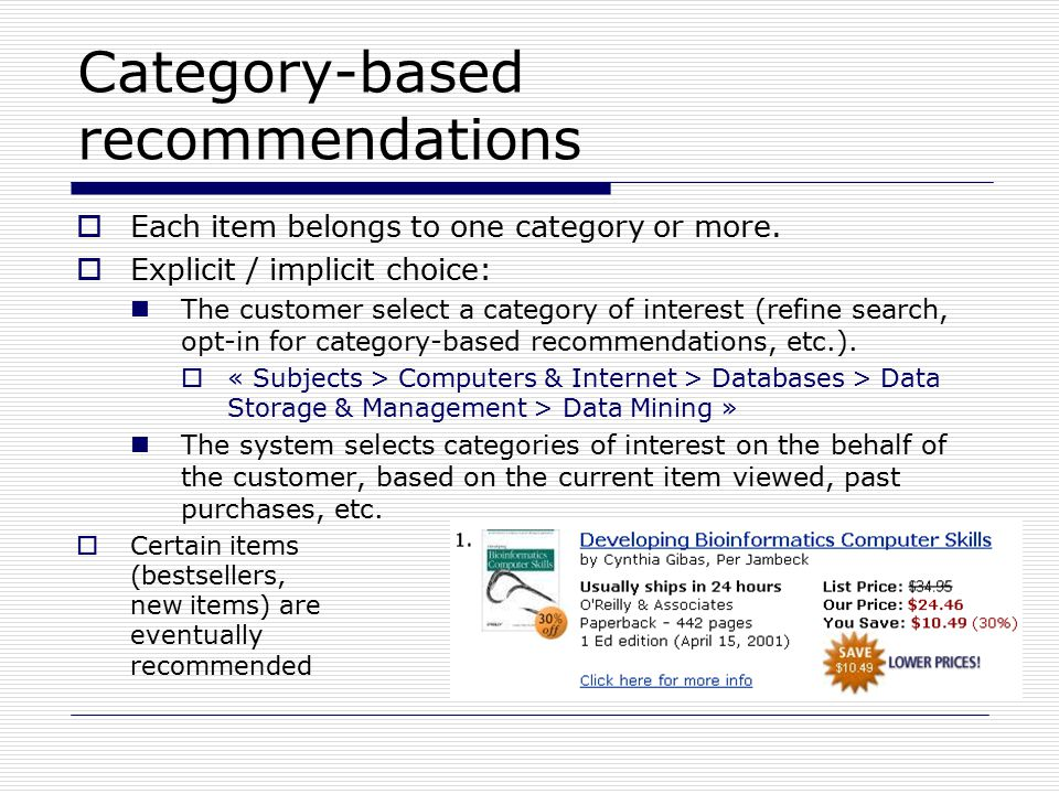 Category-based recommendations  Each item belongs to one category or more.