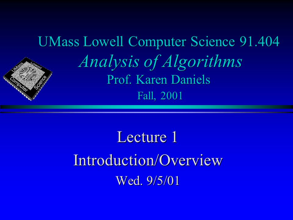 UMass Lowell Computer Science Analysis of Algorithms Prof.