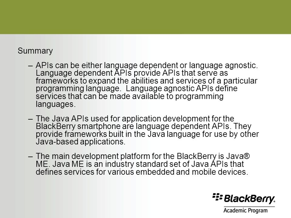 Summary –APIs can be either language dependent or language agnostic.