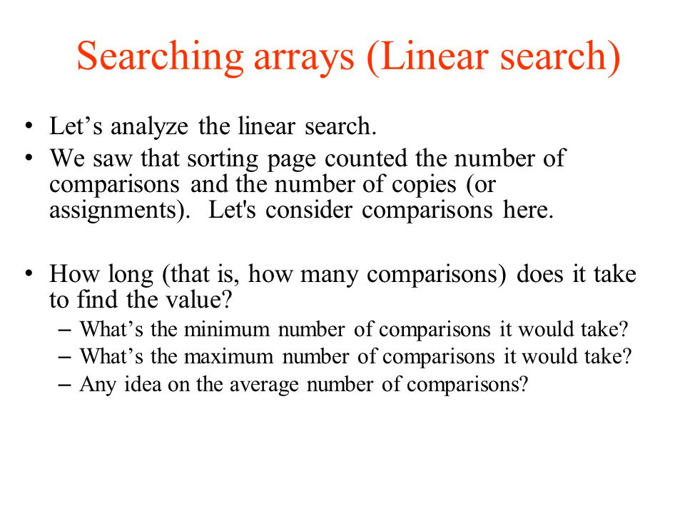 Searching arrays (Linear search)‏ Let's analyze the linear search.