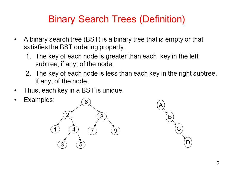 1 Binary Search Trees (BST) What is a Binary search tree
