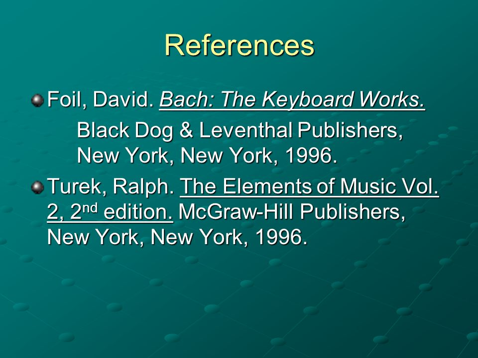References Foil, David. Bach: The Keyboard Works.