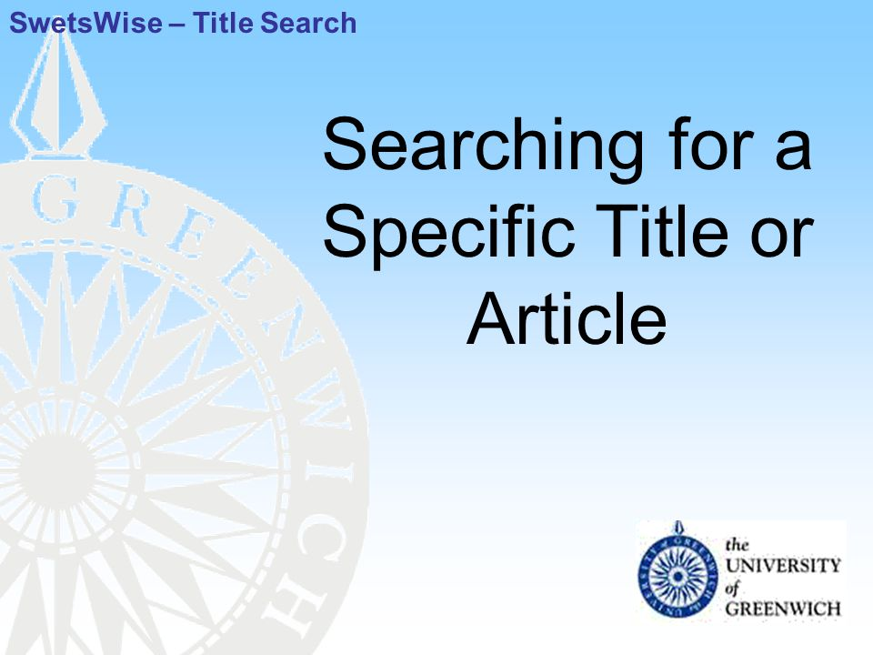 Searching for a Specific Title or Article SwetsWise – Title Search