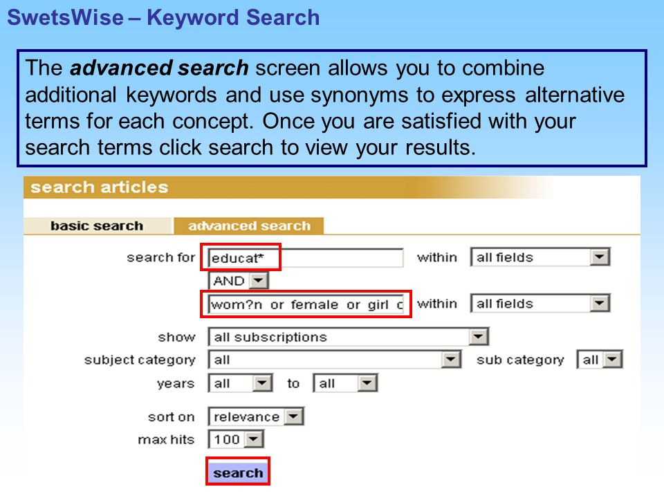 The advanced search screen allows you to combine additional keywords and use synonyms to express alternative terms for each concept.